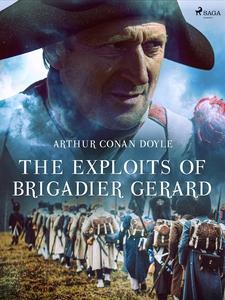 The Exploits of Brigadier Gerard (e-bok) av Art
