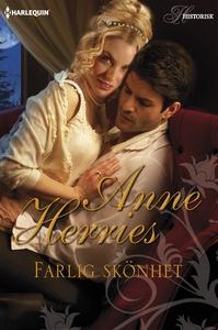Farlig skönhet (e-bok) av Anne Herries