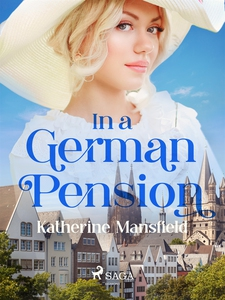 In a german pension (e-bok) av Katherine Mansfi