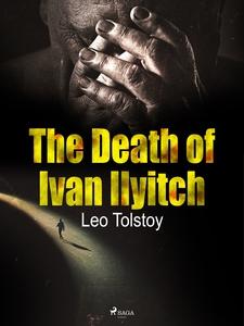 The Death of Ivan Ilyitch (e-bok) av Leo Tolsto