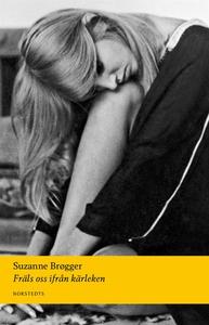 Fräls oss ifrån kärleken (e-bok) av Suzanne Brø