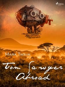 Tom Sawyer Abroad (e-bok) av Mark Twain
