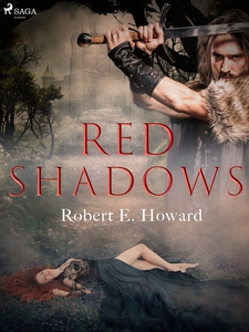 Red shadows (e-bok) av Robert E. Howard