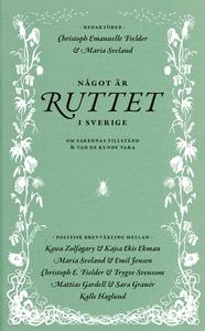 Något är ruttet i Sverige : Om sakernas tillstå