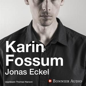 Jonas Eckel (ljudbok) av Karin Fossum