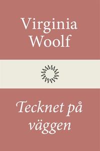 Tecknet på väggen (e-bok) av Virginia Woolf