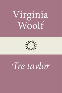 Tre tavlor (e-bok) av Virginia Woolf