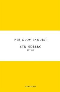 Strindberg : Ett liv (e-bok) av Per Olov Enquis