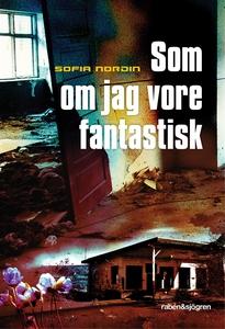 Som om jag vore fantastisk (e-bok) av Sofia Nor