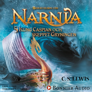 Kung Caspian och skeppet Gryningen (ljudbok) av