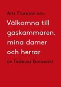 Om Välkomna till gaskammaren, mina damer och herrar av Tadeusz Borowski
