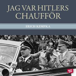 Jag var Hitlers chaufför (ljudbok) av Erich Kem