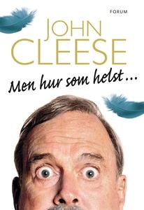 Men hur som helst ... (e-bok) av John Cleese