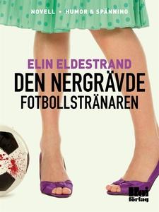 Den nergrävde fotbollstränaren (e-bok) av Elin