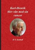 Karl-Henrik blev vän med sin cancer