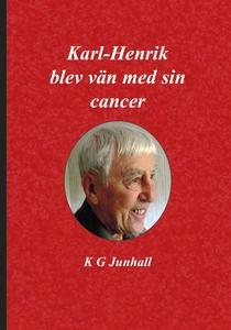 Karl-Henrik blev vän med sin cancer (e-bok) av