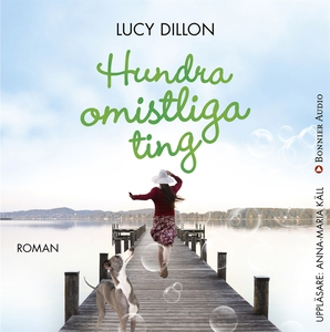 Hundra omistliga ting (ljudbok) av Lucy Dillon