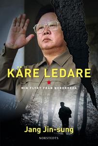 Käre ledare (e-bok) av Jang Jin-sung