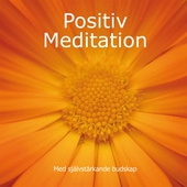 Positiv Meditation med självstärkande budskap