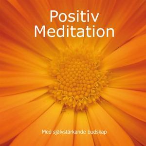 Positiv Meditation med självstärkande budskap (