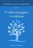 Undervisning i centrum: Bok 4 i serien Studiedagar i egen regi