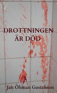 Drottningen är död (e-bok) av Jan Öhman Gustafs