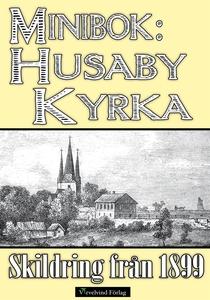 Minibok: Husaby kyrka år 1899 (e-bok) av Mikael