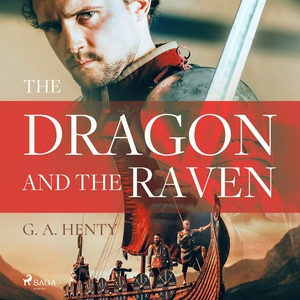 The Dragon and the Raven (ljudbok) av G. A. Hen