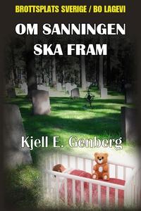 Om sanningen ska fram (e-bok) av Kjell E. Genbe