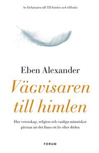 Vägvisaren till himlen (e-bok) av Eben Alexande