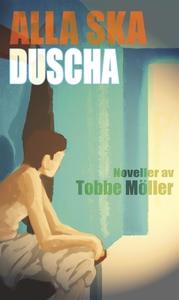 Alla ska duscha (e-bok) av Tobbe Möller