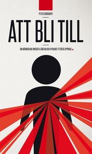 Att bli till (e-bok) av Peter Svärdsmyr