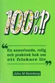 100% En annorlunda bok om ett friskare liv