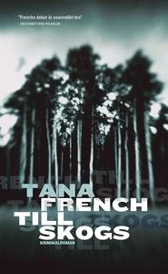 Till skogs (e-bok) av Tana French