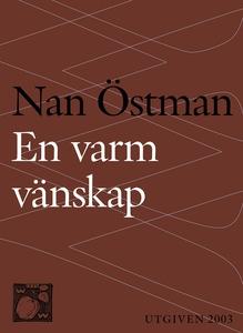 En varm vänskap (e-bok) av Nan Östman
