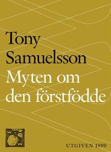 Myten om den förstfödde (e-bok) av Tony Samuels