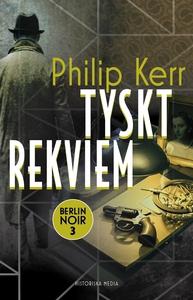 Tyskt rekviem (e-bok) av Philip Kerr