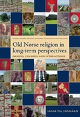 Old Norse religion in long-term perspectives: Origins, changes and interactions