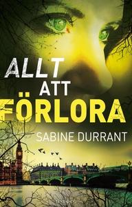 Allt att förlora (e-bok) av Sabine Durrant