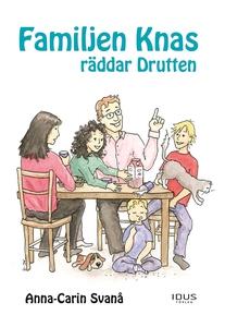 Familjen Knas räddar drutten (e-bok) av Anna-Ca