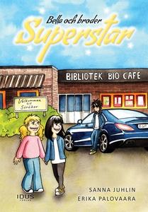 Bella och broder Superstar (e-bok) av Sanna Juh
