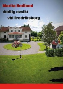 dödlig avsikt vid Fredriksborg (e-bok) av Marit