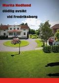 dödlig avsikt vid Fredriksborg