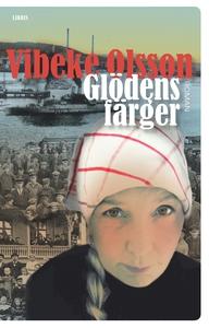 Glödens färger (e-bok) av Vibeke Olsson