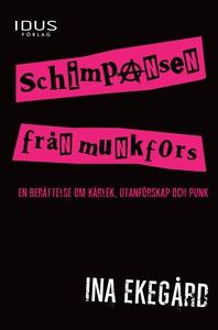 Schimpansen från Munkfors (e-bok) av Ina Ekegår