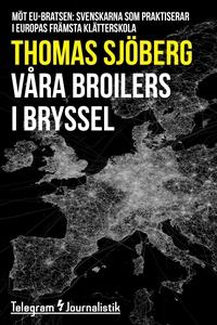 Våra broilers i Bryssel - Möt EU-bratsen: Svens