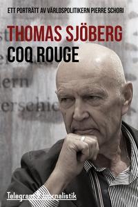Coq Rouge - Ett porträtt av världspolitikern Pi