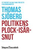 Politikens plock-isär-snut - Ett porträtt av Carl Tham, före detta utbildningsminister