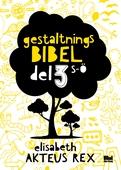 Gestaltningsbibel : del 3