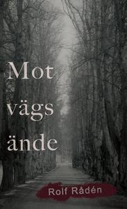 Mot vägs ände (e-bok) av Rolf Rådén